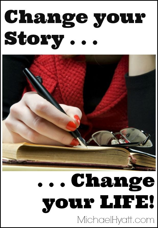 Take control of the narrative in your head. Here's how >> http://michaelhyatt.com/change-your-story-change-your-life.html