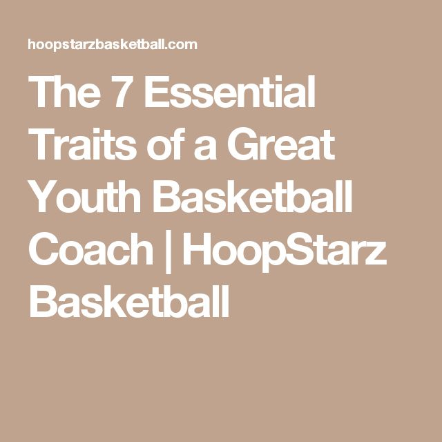 The 7 Essential Traits of a Great Youth Basketball Coach | HoopStarz Basketball
