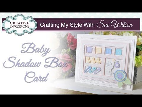 How To Make a Cute Baby Shadow Box Card| Crafting My Style with Sue Wilson - YouTube