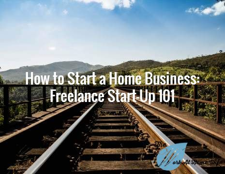 How to Start a Home Business: Freelance Start-Up 101