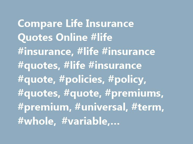 Compare Life Insurance Quotes Online #life #insurance, #life #insurance # Quotes
