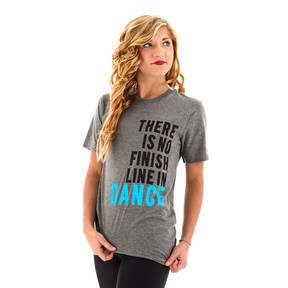 No Finish Line in Dance T-Shirt - you're not competing with one another. You're competing with who you were yesterday while working as a team with your fellow dancers, building one another up.