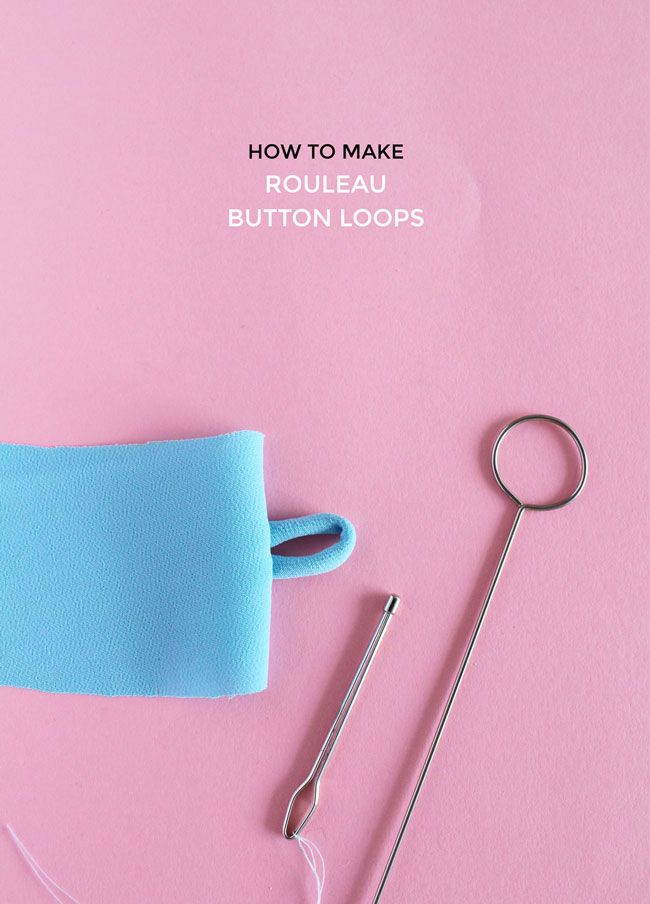 How to Make a Rouleau Button Loops   Tilly and the Buttons   Bloglovin'