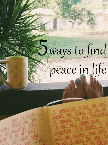 5 Ways to Find Peace in Life #relax #peace #happiness