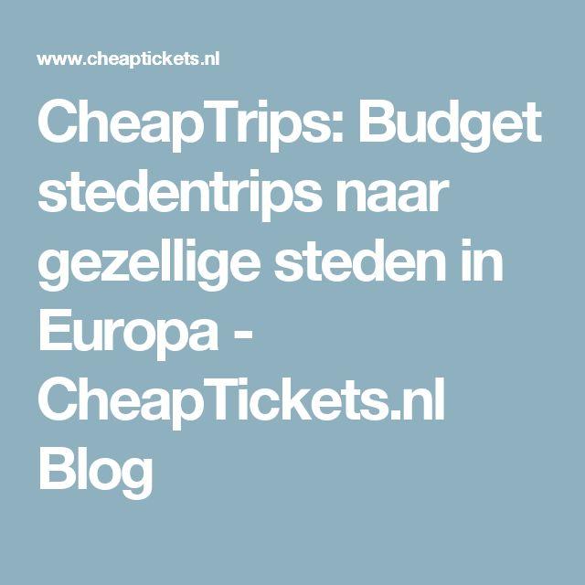 CheapTrips: Budget stedentrips naar gezellige steden in Europa - CheapTickets.nl Blog