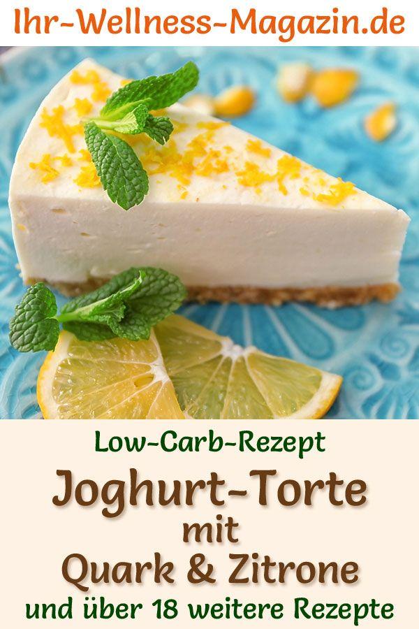 Low Carb Zitronen Joghurt Quark Torte Ohne Backen Rezept Ohne Zucker In 2020 Torte Ohne Backen Low Carb Rezepte Rezepte