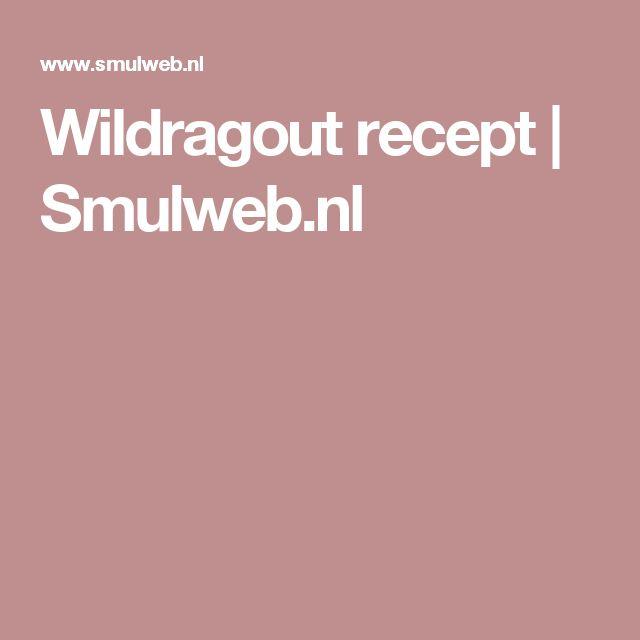 Wildragout recept | Smulweb.nl