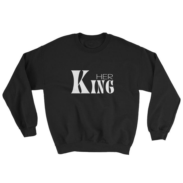 Her King Sweatshirt
