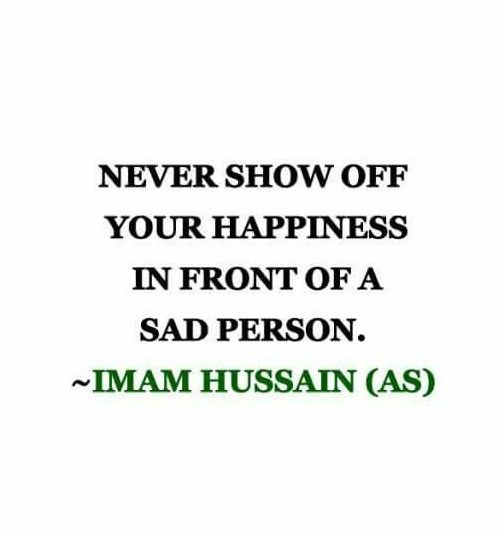 Never Show Off - Tap to see more inspirational quotes from & on Imam Hussain!   @mobile9