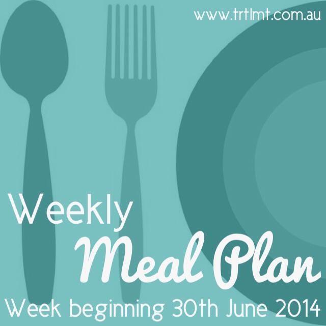 Weekly Meal Plan 30th June 2014
