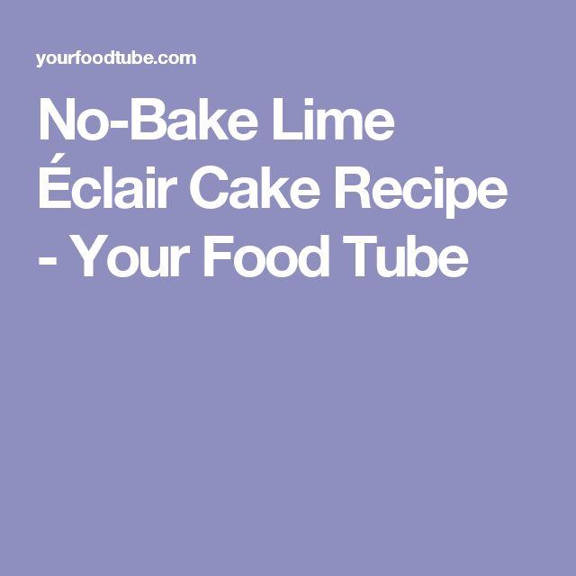 No-Bake Lime Éclair Cake Recipe - Your Food Tube