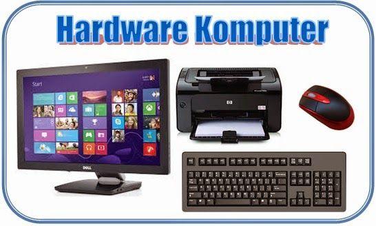 Pengertian Perangkat Keras (Hardware)   MULTIMEDIA SMK SWADHIPA 1 NATAR