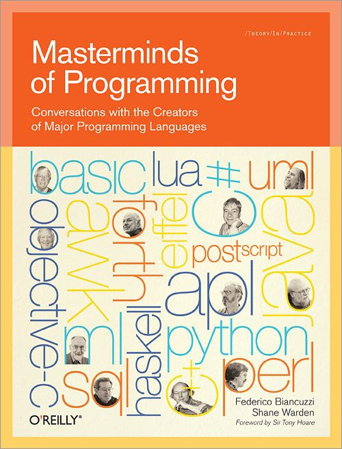 Masterminds of Programming - Conversations with the Creators of Major Programming Languages (Federico Biancuzzi & Shane Warden)