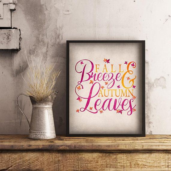 """""""Fall breeze and autumn leaves"""" printable fall decor featuring colourful leaves and fall typography is a lovely touch for any Fall wall art or Thanksgiving decor. Just download and print! #fallwallart #thanksgivingdecor #autumnprintable"""