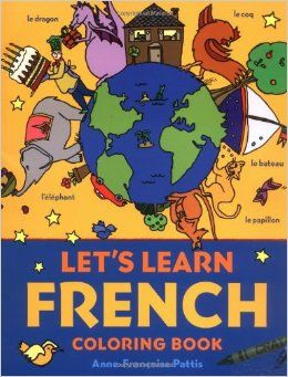 Let's Learn French Coloring Book (Let's Learn Coloring Books): Anne-Francoise Pattis: 9780071421416: Amazon.com: Books