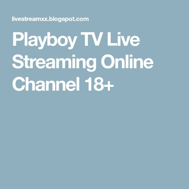 Playboy TV Live Streaming Online Channel 18+