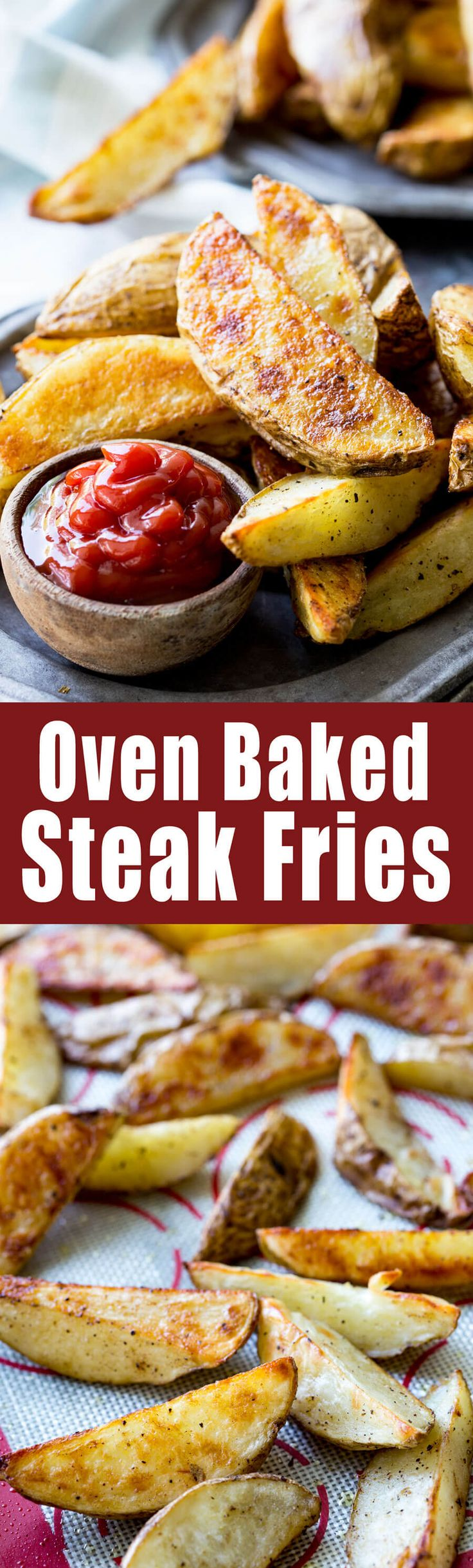 Crispy and easy oven baked steak fries. These fries have the perfect crispy exterior and a soft interior. So good!