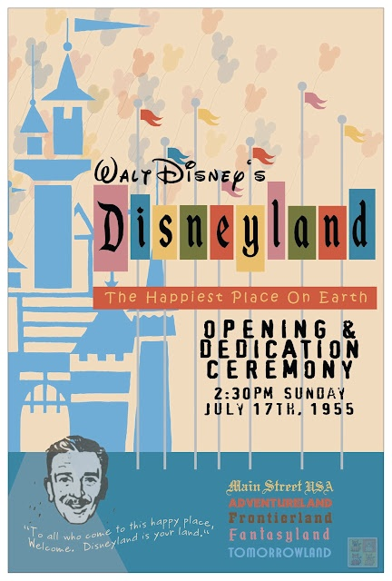 Disneyland opening day poster (July 17, 1955)----Would love to have this.. My birthday!! ♥