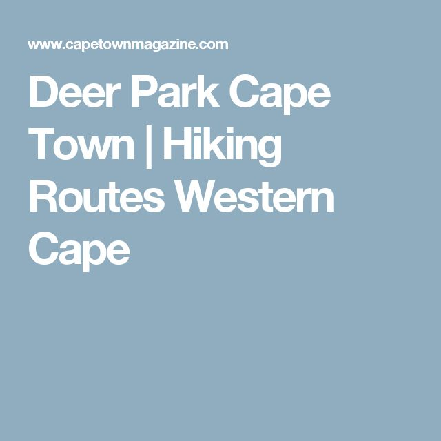 Deer Park Cape Town | Hiking Routes Western Cape