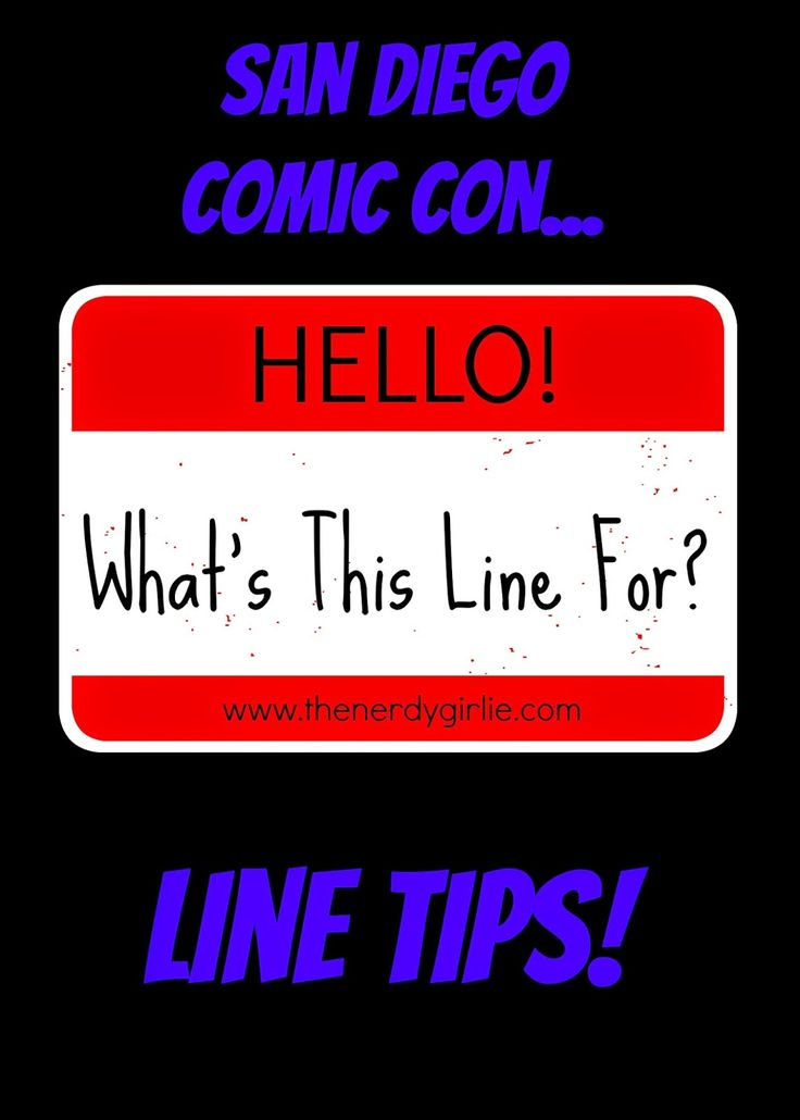 The Nerdy Girlie: San Diego Comic Con Lines: Up and At 'Em!