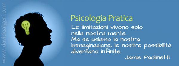 Le limitazioni vivono solo  nella nostra mente.  Ma se usiamo la nostra  immaginazione, le nostre possibilità  diventano infinite.Jamie Paolinetti  #aforismi #psicologiapratica #possibilità #limite