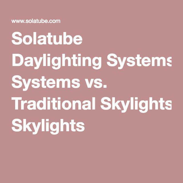 Solatube Daylighting Systems vs. Traditional Skylights