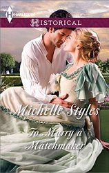 To Marry a Matchmaker (Mills & Boon Historical) reissue
