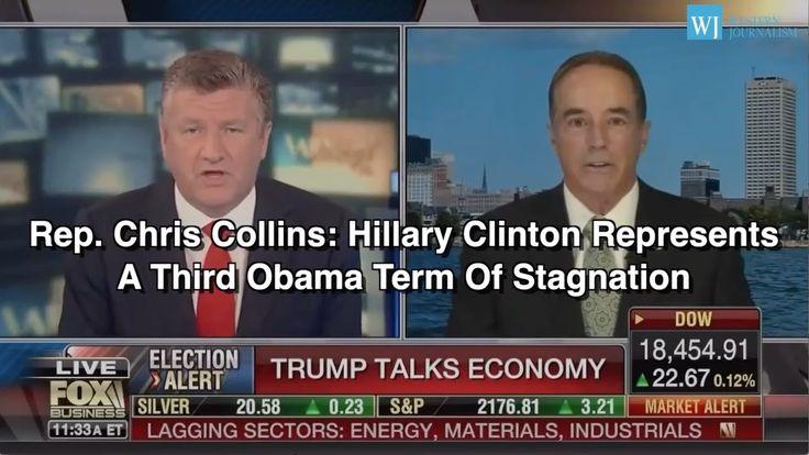 Rep. Chris Collins: Hillary Clinton Represents A Third Obama Term Of Sta...