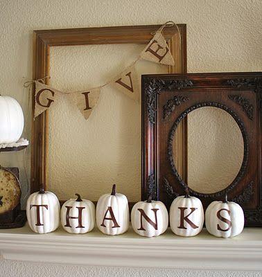 Thanksgiving mantel: Idea, Give Thanks, Fall Decor, Fall Mantels, Fall Mantles, Thanksgiving Decor, White Pumpkin, Paintings Pumpkin, Thanksgiving Mantle