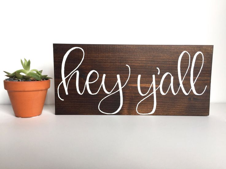 Hey Y'all Wooden Sign, Wood Sign, Welcome Sign, Southern Decor, Rustic Decor, Entryway Decor, Foyer Decor, Living Room Wall Art, Shelf Decor by LettersByKrystle on Etsy https://www.etsy.com/listing/502517770/hey-yall-wooden-sign-wood-sign-welcome