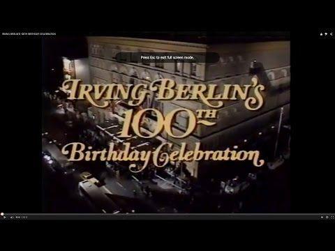 IRVING BERLIN'S 100TH BIRTHDAY CELEBRATION .28. - YouTube