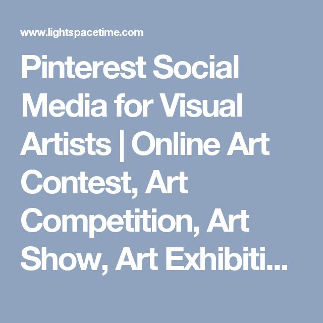 Pinterest Social Media for Visual Artists | Online Art Contest, Art Competition, Art Show, Art Exhibition | Photograph, Painting, Drawing Competitions