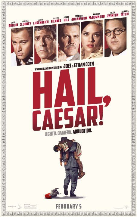 "Hail, Caesar! (2016-Ethan/Joel Coen) Early 1950s, Eddie Mannix is busy at work trying to solve the problems of the actors & filmmakers at Capitol Pictures. His latest asgmnts involve a disgruntled director, a singing cowboy, a beautiful swimmer & a handsome dancer. As if all this wasn't enough, Mannix faces his biggest challenge when Baird Whitlock gets kidnapped in costume for the swords-&-sandals epic ""Hail, Caesar!"" If the studio doesn't pay $100K, it's the end of the line for the movie…"