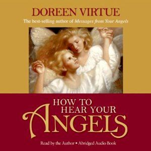Amazon.com: How to Hear Your Angels (Audible Audio Edition): Doreen Virtue, Hay House: Books