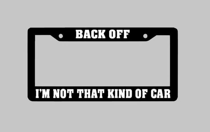 Back Off Funny License Plate Frame, Custom license plate Frame, Car Tag Holder, Car plate Frame, License Plate Art, Funny Gift, by StickUpGraphix on Etsy