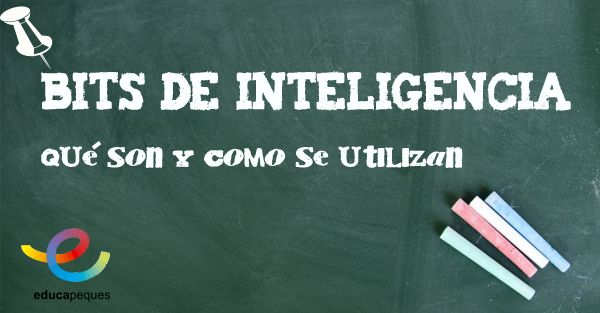 ¿Qué son los bits de inteligencia? Los bits de inteligencia son unidades información, presentadas en formas de tarjetas acompañadas de sonido, que suponen