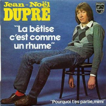 """La bêtise, c'est comme un rhume""--According to Google Translate, this is French for ""Stupidity is like a cold"" and not ""Sit up straight or you'll become a hunchback."""