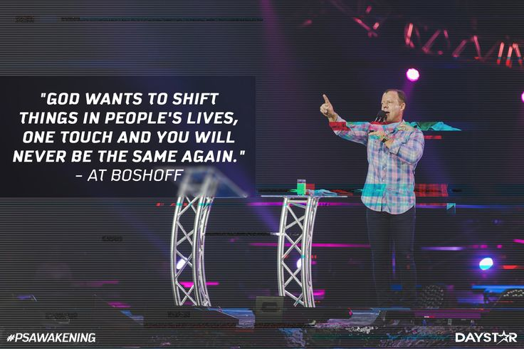 """""""God wants to shift things in people's lives, one touch and you will never be the same again."""" -At Boshoff [Daystar.com]"""