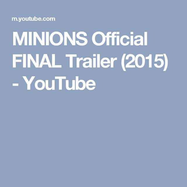 MINIONS  Official FINAL Trailer (2015) - YouTube