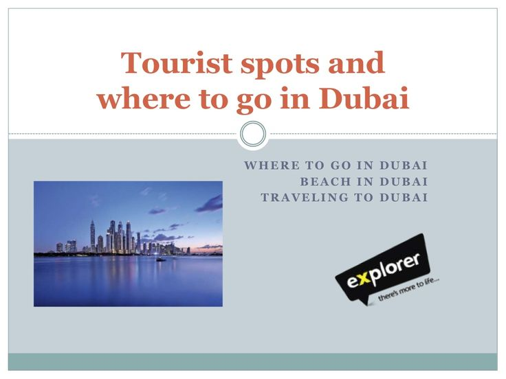 Tourist Spots and Where to go in Dubai by AskExplorer via slideshare