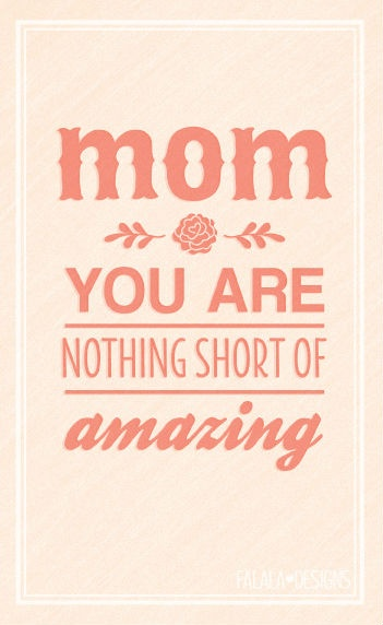 Free Printable for Mother's Day: Mom, you are nothing short of amazing