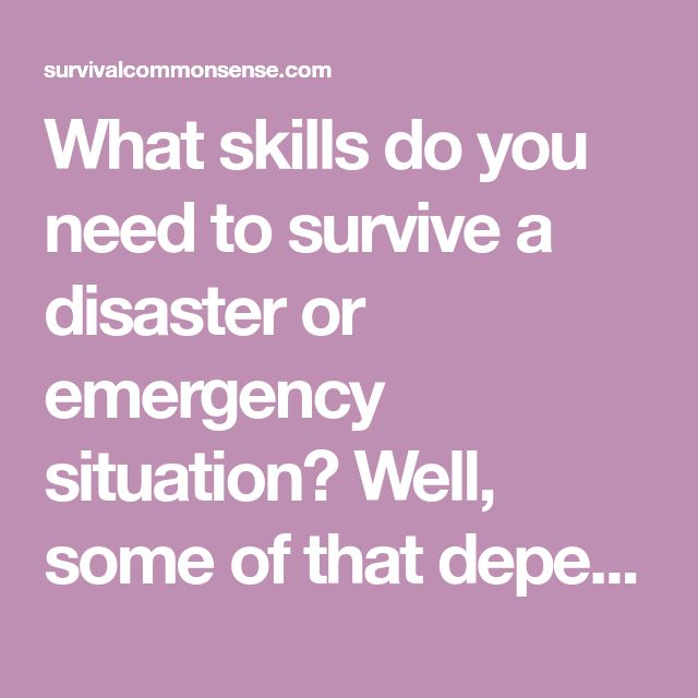 What skills do you need to survive a disaster or emergency situation? Well, some of that depends on the nature of the situation. Here are 10 essential long term survival skills.