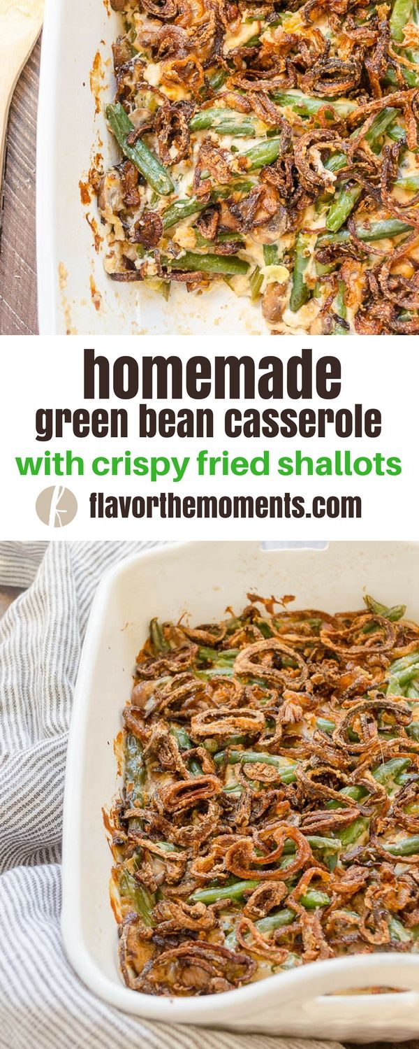 Homemade Green Bean Casserole with Crispy Fried Shallots is made 100% from scratch with fresh green beans and no condensed soup or french fried onions! via @FlavortheMoment