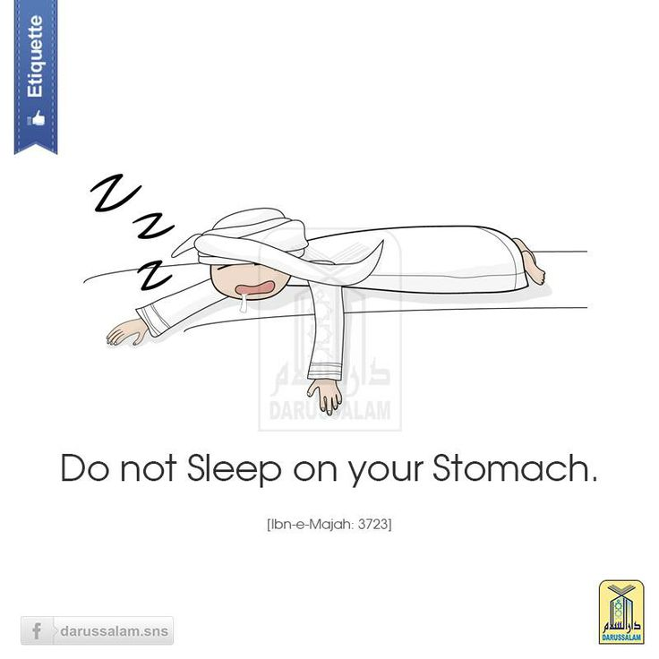 Nabi Mohammad (P.B.U.H) said not to sleep on your stomach cause only the non believers sleep like this