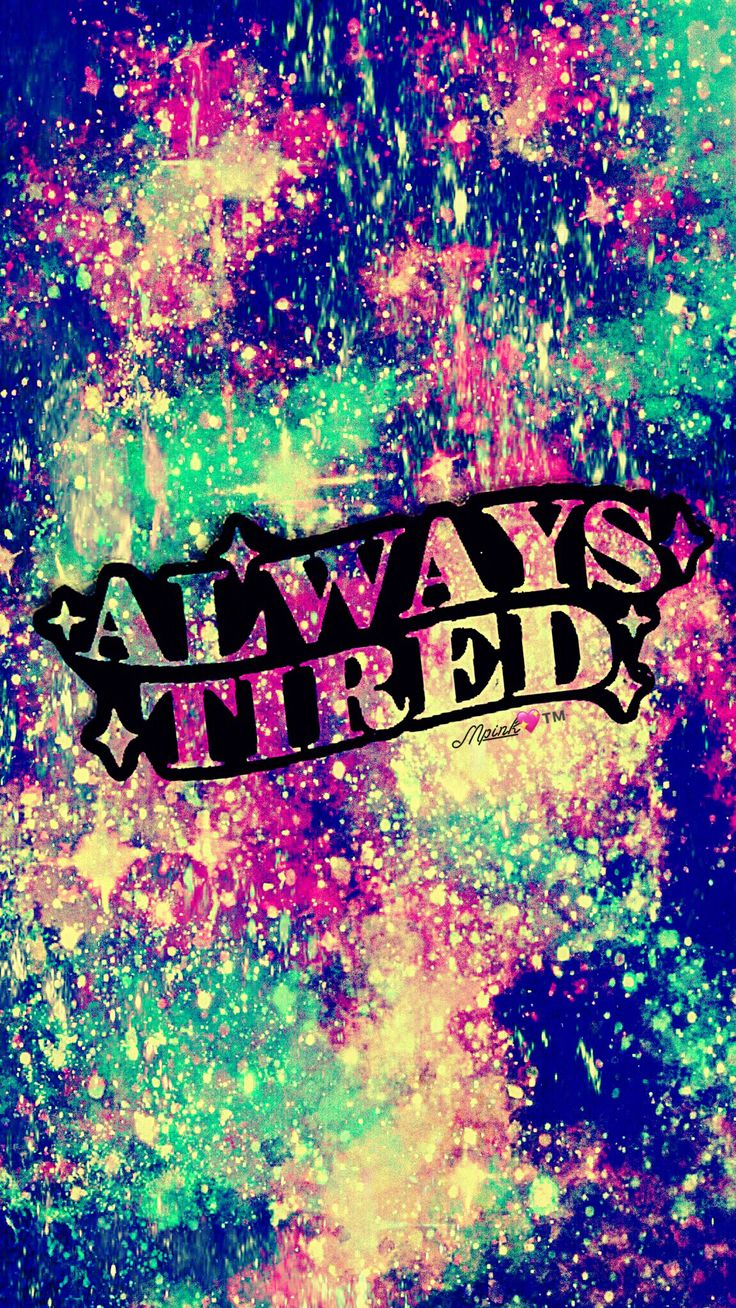 Always Tired Galaxy Wallpaper Androidwallpaper