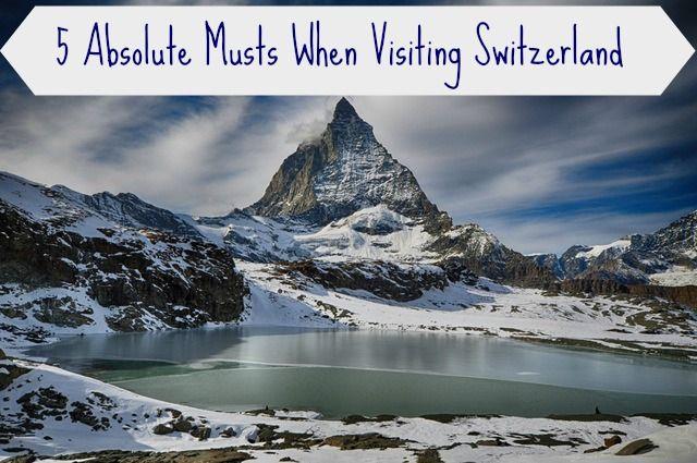 5 Absolute Musts When Visiting Switzerland http://anopensuitcase.com/visit-switzerland/ #Travel #FamilyTravel #visitSwitzerland