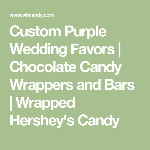 Custom Purple Wedding Favors | Chocolate Candy Wrappers and Bars | Wrapped Hershey's Candy