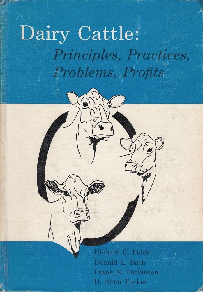 Dairy Cattle: Principles Practices Problems Profits 1972 Foley Bath Dickinson