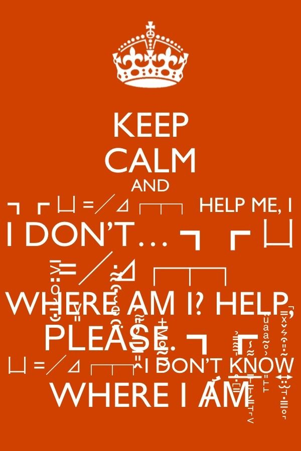 I don't know where I am!! Help Me, I DONT KNOW WHERE I AM!!