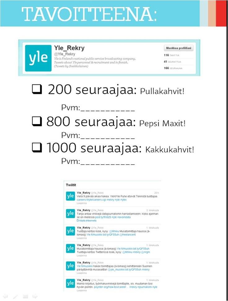 @Yle_rekry Twitter-tilin kävijätavoitteet #yleme Pullan voi ostaa, mutta kakku pitää leipoa itse.